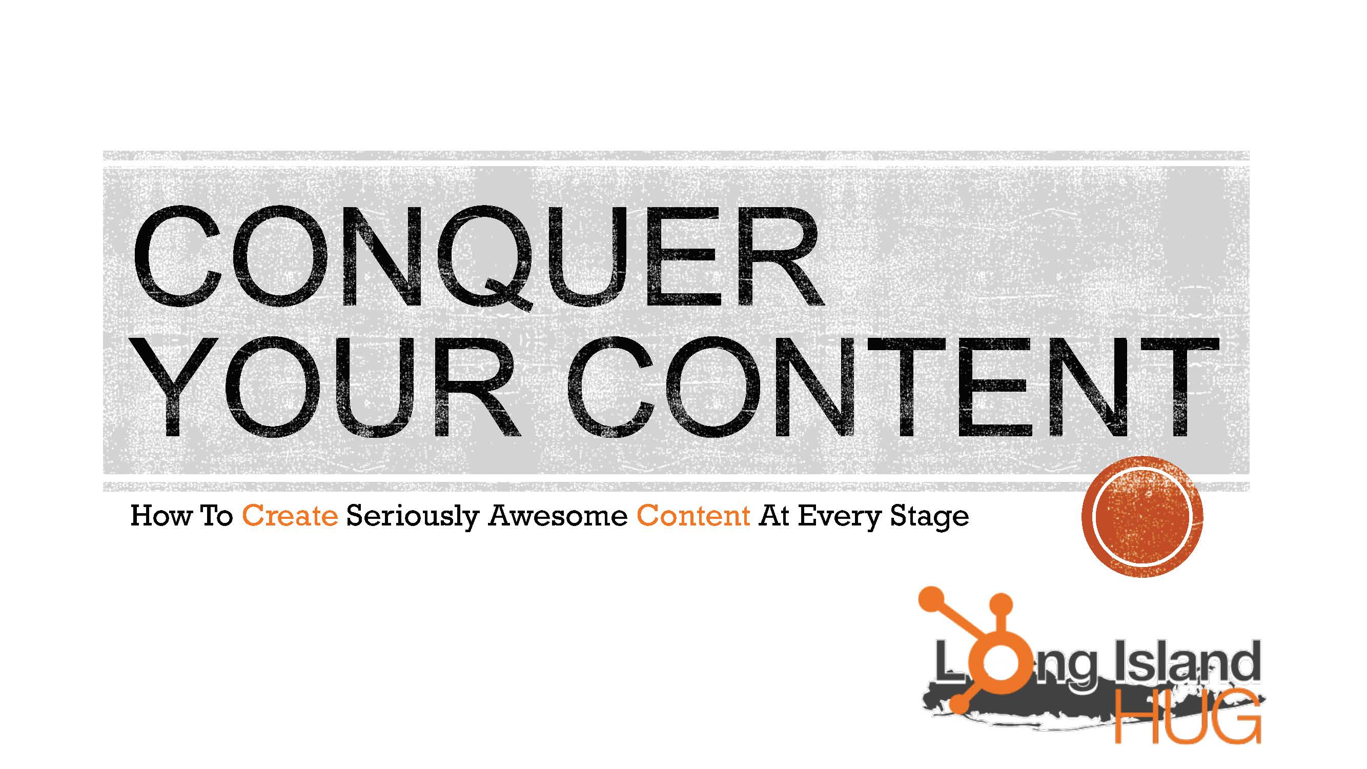Conquer Your Content - July 2015 HUG