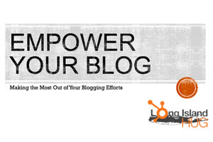 Empower Your Blog - Making the Most Out of Your Blogging Efforts